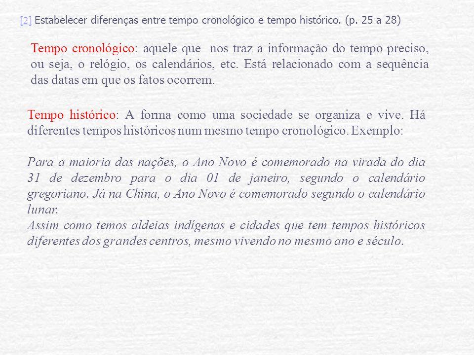 [2] Estabelecer diferenças entre tempo cronológico e tempo histórico